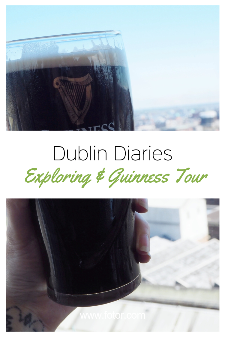 Dublin diaries; Exploring & Guinness tour - Pinterest graphic