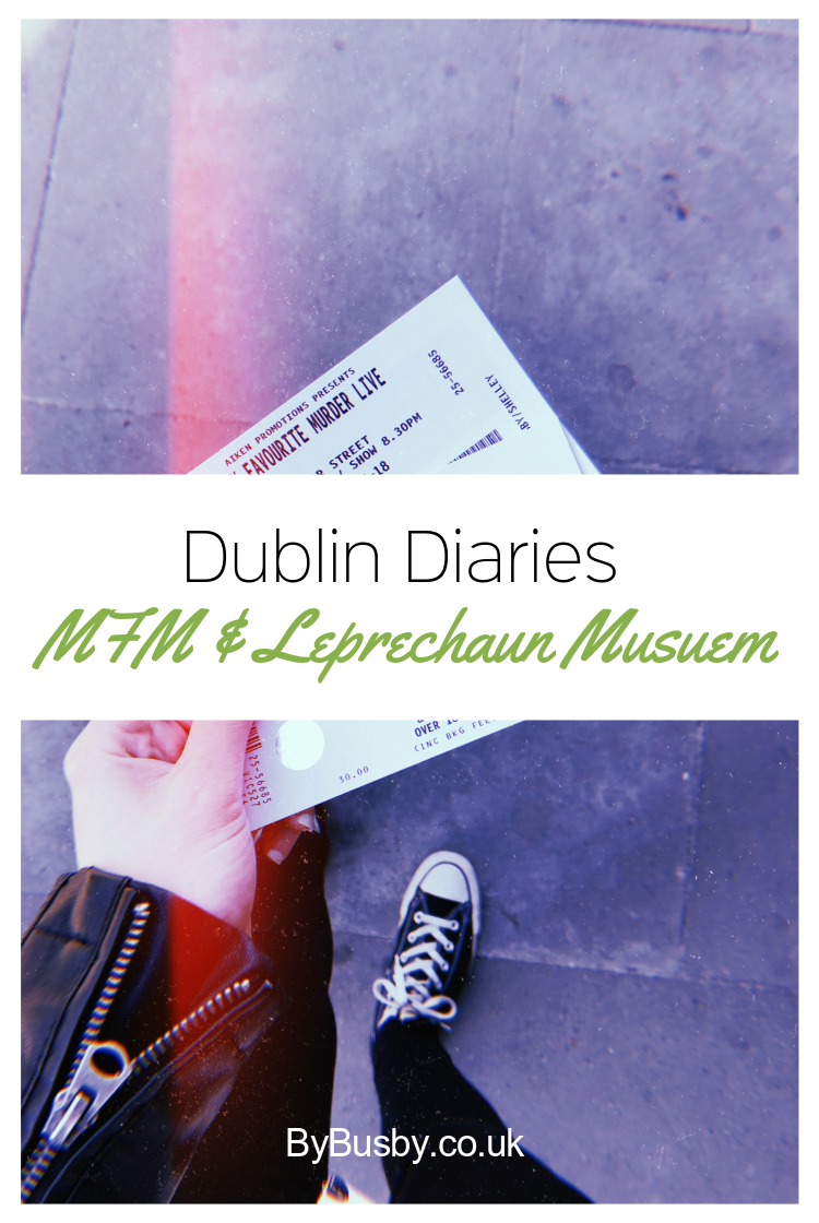 Dublin dairies; my favourite murder & leprechaun museum - Pinterest graphic